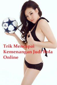 Trik Mencapai Kemenangan Judi Bola Online