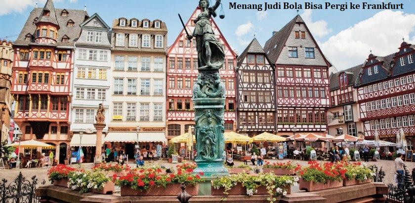 Menang Judi Bola Bisa Pergi ke Frankfurt