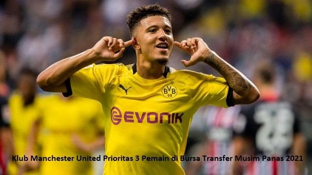 Klub Manchester United Prioritas 3 Pemain di Bursa Transfer Musim Panas 2021